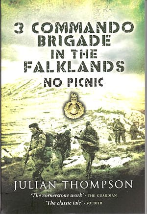 No Picnic: 3 Commando Brigade in the Falklands by Major-General Julian Thompson OBE